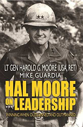 Hal Moore on Leadership: Winning When Outgunned and Outmanned by [Moore, Harold G., Guardia, Mike]
