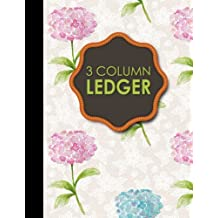 """3 Column Ledger: Account Book Journal, Accounting Notebook, Ledger Books For Bookkeeping, Hydrangea Flower Cover, 8.5"""" x 11"""", 100 pages"""