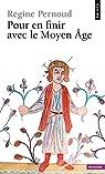 Pour en finir avec le Moyen Age par Pernoud