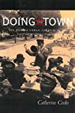 img - for Doing the Town: The Rise of Urban Tourism in the United States, 1850-1915 book / textbook / text book