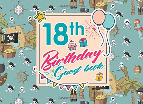 18th Birthday Guest Book: Birthday Guest Signing Book, Guest Books For Visitors, Guest Book Diary, Guest Sign-In Book, Cute Pirates Cover (Volume 50) PDF