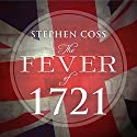 The Fever of 1721: The Epidemic That Revolutionized Medicine and American Politics Audiobook by Stephen Coss Narrated by Bob Souer
