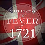 The Fever of 1721: The Epidemic That Revolutionized Medicine and American Politics | Stephen Coss