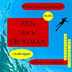 Zen for a Frogman: Other Tales and Poems | Gilbert H. Mackin