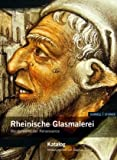 Rheinische Glasmalerei : Meisterwerke der Renaissance, Täube, Dagmar R. and Willberg, Annette, 3795419441