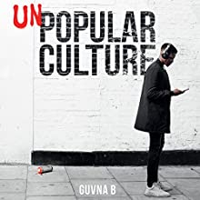 Unpopular Culture Audiobook by  Guvna B Narrated by  Guvna B