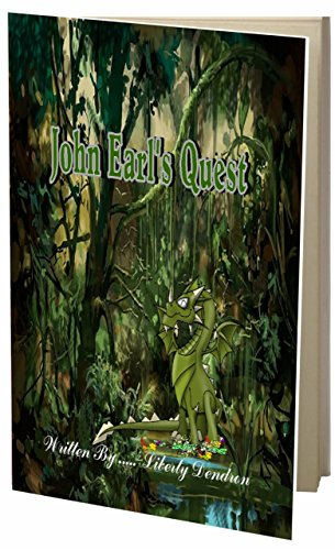 Book: John Earl's Quest by Liberty Dendron