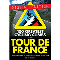 100 Greatest Cycling Climbs of the Tour de France (English Edition)
