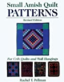 Small Amish Quilt Patterns, Rachel T. Pellman, 1561482366