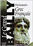Dictionnaire Grec-Français. le Grand Bailly