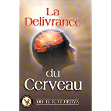 La Delivrance du Cerveau (French Edition)