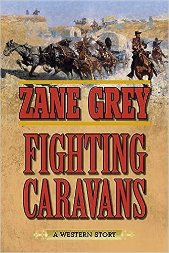 Fighting Caravans: A Western Story por Zane Grey epub