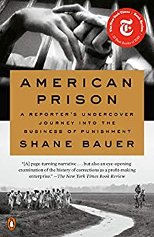 American Prison: A Reporter's Undercover Journey into the Business of Punishment by [Bauer, Shane]
