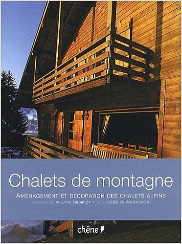 Amazon.fr - Chalets de montagne : Aménagement et décoration des ...
