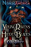 A Short Tale from Norse America: Young Ravens and Hidden Blades, Colin Taber, 1492941689