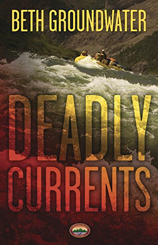 Deadly Currents (An RM Outdoor Adventures Mystery Book 1)