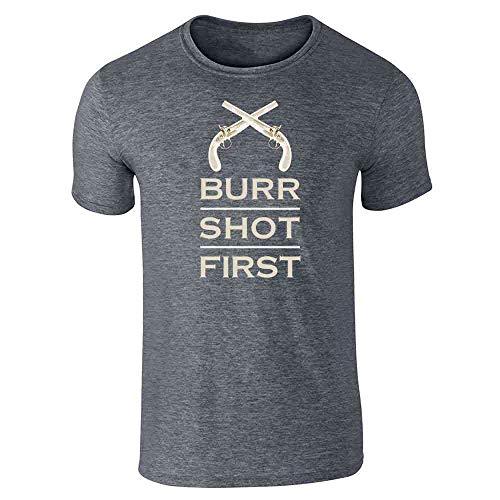 Aaron Burr Shot First History Alexander Hamilton Dark Heather Gray L Short Sleeve T-Shirt