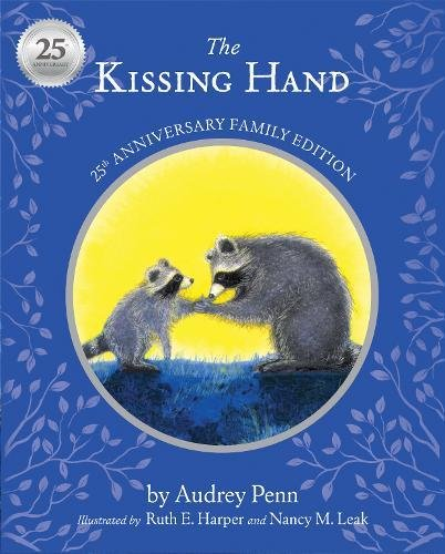 The Kissing Hand 25th Anniversary Edition (The Kissing Hand Series)