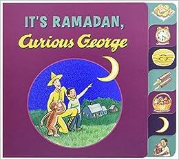 It\'s Ramadan, Curious George: H. A. Rey, Hena Khan: 9780544652262 ...