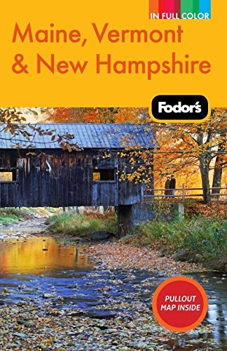 Fodor's Maine, Vermont & New Hampshire, 12th Edition (Full-color Travel Guide)