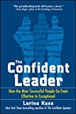 img - for The Confident Leader: How the Most Successful People Go From Effective to Exceptional (Business Books) book / textbook / text book