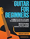 Guitar for Beginners: The Ultimate Guide to Learning Guitar and Mastering Guitar Basics, with Chords and Strumming Exercises for Best Results