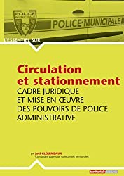 Circulation et stationnement : Cadre juridique et mise en oeuvre des pouvoirs de police administrative