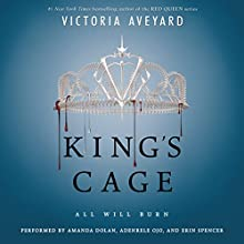 King's Cage Audiobook by Victoria Aveyard Narrated by Amanda Dolan, Adenrele Ojo, Erin Spencer