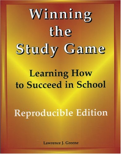 Winning the Study Game: Reproducible Edition: Learning How to Succeed in School