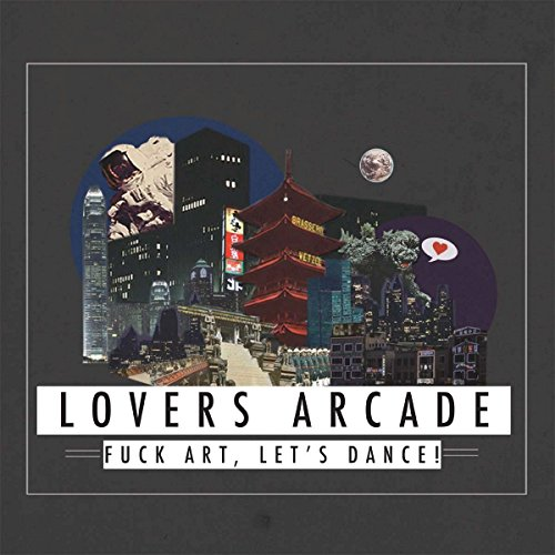 Fuck Art, Let's Dance - Lovers Arcade (2012) [FLAC] Download
