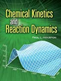 Chemical Kinetics and Reaction Dynamics (Dover Books on Chemistry)