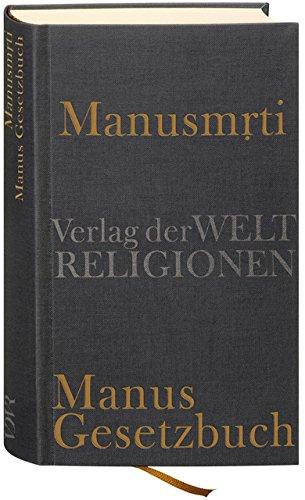 Manusmrti - Manus Gesetzbuch: Aus dem Sanskrit übersetzt und herausgegeben von Axel Michaels unter Mitarbeit von Anand Mishra