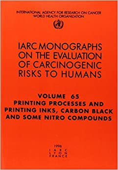 Book Printing Processes and Printing Inks, Carbon Black and Some Nitro Compounds: IARC Monograph on the Evaluation of Carcinogenic Risks to Humans (IARC Monographs)