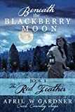 Beneath the Blackberry Moon: the Red Feather