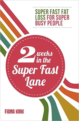 2 Weeks in the Super Fast Lane: Super Fast Fat Loss for