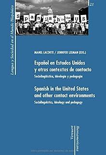 Español en Estados Unidos y otros contextos de contacto. Sociolingüística, ideología y pedagogía.