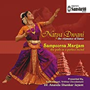 Natya Dwani: The Resonance of Dance (Sampoorna Margam - The Path to a Perfect Recital)