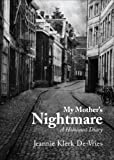 My Mother's Nightmare, Jeannie Klerk De-Vries, 1613462778