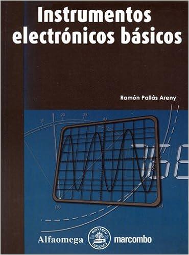 Instrumentos Eletronicos Basicos (Spanish Edition): Ramon PALLAS, Alfaomega Grupo Editor: 9789701512531: Amazon.com: Books