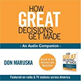 By Don Maruska How Great Decisions Get Made - An Audio Companion (1st Frist Edition) [Audio CD]