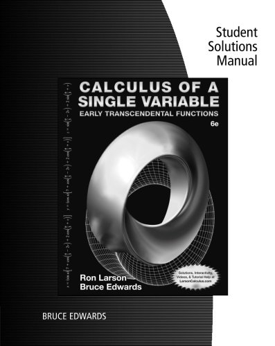 Student Solutions Manual for Larson/Edwards' Calculus of a Single Variable: Early Transcendental Functions, 6th -  Ron Larson, Paperback