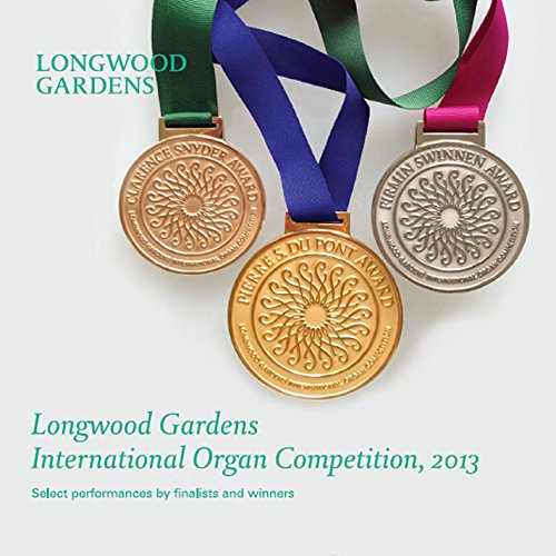 Longwood Gardens International Organ Competition -