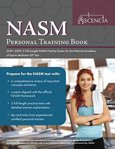 NASM Personal Training Book 2019-2020: 3 Full-Length NASM Practice Exams for the National Academy of Sports Medicine CPT Test
