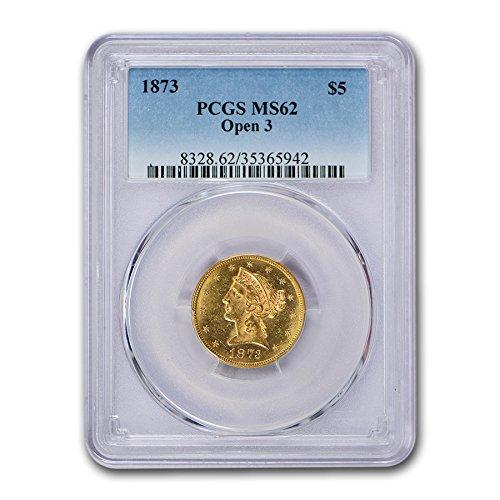 1873 $5 Liberty Gold Half Eagle MS-62 PCGS (Open 3) G$5 MS-62 PCGS