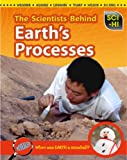 The Scientists Behind Earth's Processes, Andrew Solway, 1410940446