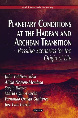 Planetary Conditions at the Hadean and Archean Transition: Possible Scenarios for the Origin of Life (Earth Sciences in the 21st Century: Space Science, Exploration and Policies)