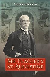 Mr. Flagler?s St. Augustine
