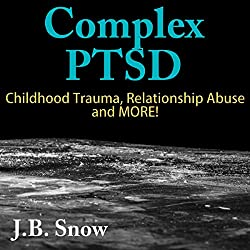 Complex PTSD: Childhood Trauma, Relationship Abuse and More!