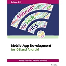 Mobile App Development for iOS and Android, Edition 2.0