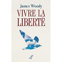 Vivre la liberté (French Edition)